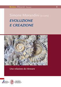Libro Evoluzione e creazione. Una relazione da ritrovare