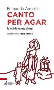 Foto Cover di Canto per Agar la schiava egiziana, Libro di Fernando Armellini, edito da EMP