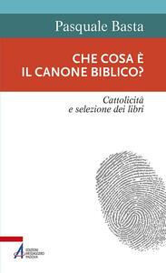 Che cosa è il canone biblico? Cattolicità e selezione dei libri