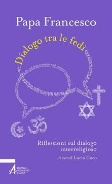 Dialogo tra le fedi. Riflessioni sul dialogo interreligioso.pdf