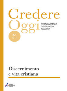 Credereoggi. Vol. 221: Discernimento e vita cristiana.