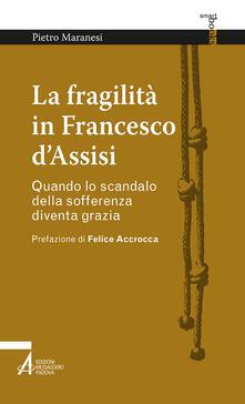 Voluntariadobaleares2014.es La fragilità in Francesco d'Assisi. Quando lo scandalo della sofferenza diventa grazia Image