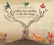 Tegliowinterrun.it Libro del gentile e dei tre saggi. Adattamento del testo di Ignasi Moreta Image