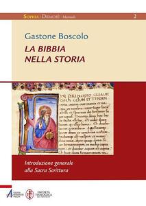 La Bibbia nella storia. Introduzione generale alla Sacra Scrittura. Ediz. ampliata