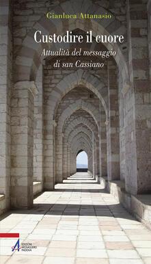 Custodire il cuore. Percorso spirituale sulle orme di san Cassiano.pdf