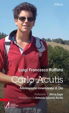 Equilibrifestival.it Carlo Acutis. Adolescente innamorato di Dio Image