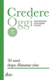 Fondazionesergioperlamusica.it Credereoggi. Vol. 224: 50 anni dopo «Humanae vitae». Image