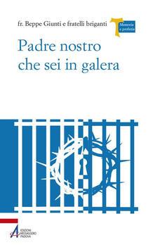 Padre Nostro che sei in galera. I carcerati commentano la preghiera di Gesù.pdf