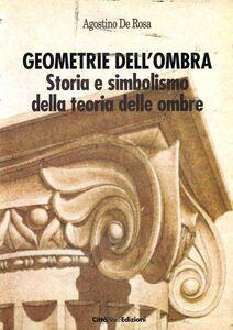 Geometrie dell'ombra. Storia e simbolismo della teoria delle ombre