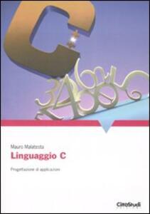 Linguaggio C. Progettazione di applicazioni
