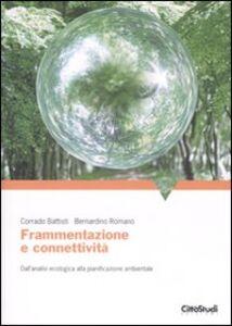 Frammentazione e connettività. Dall'analisi ecologica alla pianificazione ambientale