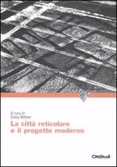 La citta reticolare e il progetto moderno