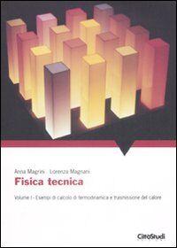 Fisica tecnica. Vol. 1: Esempi di calcolo di termodinamica e trasmissione del calore.