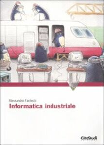 Libro Informatica industriale Alessandro Fantechi