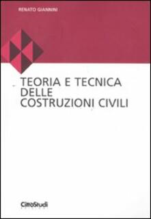 Teoria e tecnica delle costruzioni civili - Renato Giannini - copertina