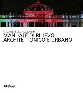 Foto Cover di Manuale di rilievo architettonico e urbano, Libro di Stefano Bertocci,Marco Bini, edito da CittàStudi