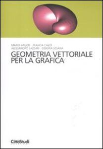 Foto Cover di Geometria vettoriale per la grafica, Libro di  edito da CittàStudi