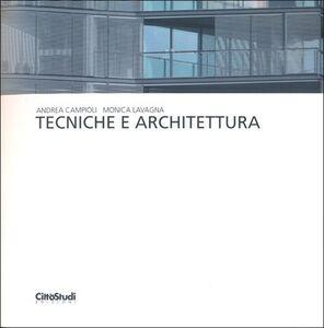 Foto Cover di Tecniche e architettura, Libro di Andrea Campioli,Monica Lavagna, edito da CittàStudi