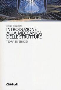 Libro Introduzione alla meccanica delle strutture. Teoria ed esercizi Davide Bernardini
