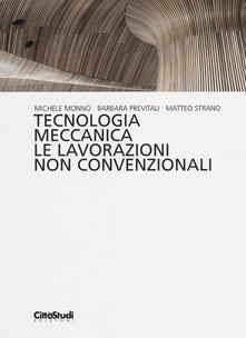 Tecnologia meccanica. Le lavorazioni non convenzionali.pdf