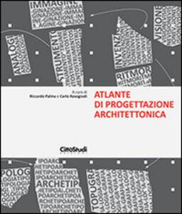 Libro Atlante di progettazione architettonica Riccardo Palma , Carlo Ravagnati
