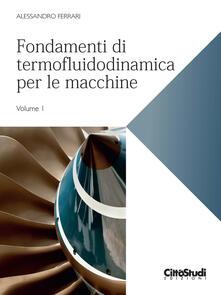 Ristorantezintonio.it Fondamenti di termofluidodinamica per le macchine. Vol. 1 Image