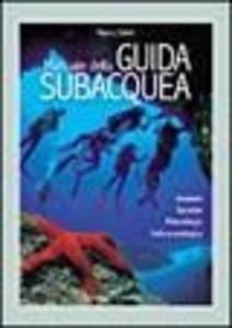Libro Manuale della guida subacquea. Ambienti, tecniche, metodologia, cultura ecologica Marco Calisti