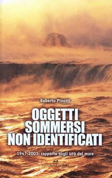 Camfeed.it Oggetti sommersi non identificati. 1947-2003: rapporto sugli UFO del mare Image