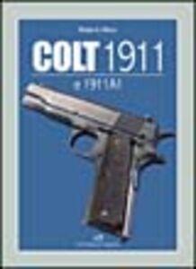 Libro Colt 1911 e 1911 A1 Roberto Allara