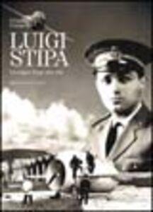 Libro Luigi Stipa. Un sogno lungo una vita Giorgio Evangelisti