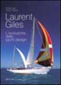 Libro Laurent Giles. L'evoluzione dello yacht design Adrian Lee , Ruby Philpott