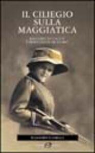 Foto Cover di Il ciliegio sulla maggiatica. Racconti di caccia e immaginifiche storie, Libro di Massimo Scheggi, edito da Editoriale Olimpia