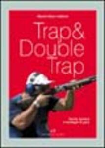 Libro Trap & double trap. Teoria, tecnica e strategie di gara Massimiliano Naldoni