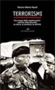 Libro Terrorismi. Una mappa delle organizzazioni eversive internazionali. La storia, le strutture, le attività Mariano A. Vignali