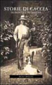 Foto Cover di Storie di caccia in palude e in collina, Libro di Luigi Ugolini, edito da Editoriale Olimpia