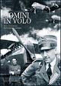 Libro Uomini in volo. Eroi e avventure dell'aviazione europea Giorgio Evangelisti