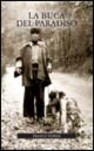 Foto Cover di La buca del paradiso, Libro di Franco Nobile, edito da Editoriale Olimpia