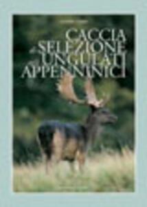 Libro Caccia di selezione agli ungulati appenninici Massimo Fabbri