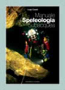 Libro Manuale di speleologia subacquea Luigi Casati