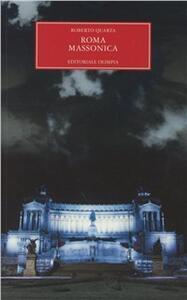 Libro Roma massonica Roberto Quarta