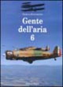 Foto Cover di Gente dell'aria. Vol. 6, Libro di Giorgio Evangelisti, edito da Editoriale Olimpia