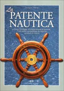 Foto Cover di La patente nautica, Libro di Giorgio Parra, edito da Editoriale Olimpia