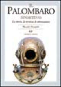 Libro Il palombaro sportivo. La storia, le tecniche, le attrezzature Faustolo Rambelli