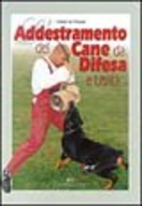 L' L' addestramento del cane da difesa e utilità - Rossi Valeria - wuz.it