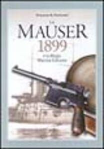 Libro La mauser 1899 e la regia marina italiana Vincenzo A. Fortunati