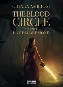 La resurrezione. The blood circle. Vol. 1.pdf