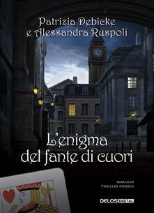 L' enigma del fante di cuori - Patrizia Debicke,Alessandra Ruspoli - copertina