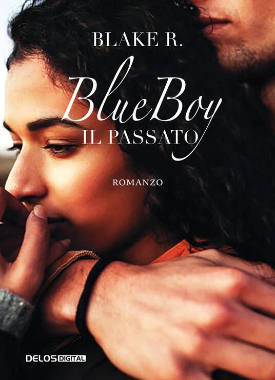 Blue Boy. Il passato - Blake R. - copertina