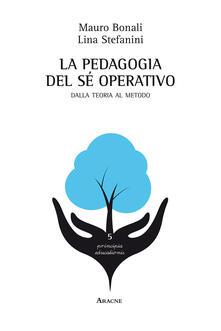 La pedagogia del sé operativo. Dalla teoria al metodo.pdf