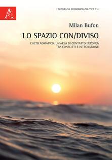 Steamcon.it Lo spazio con/diviso. L'alto Adriatico: un'area di contatto europea, tra conflitti e integrazione Image